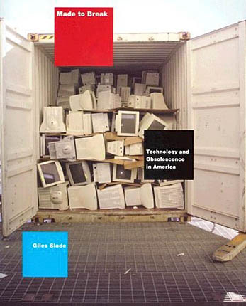cover of book Made to Break showing truck load of old computers